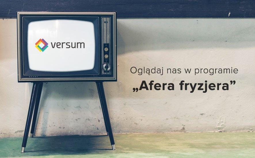 Versum w programie Afera Fryzjera